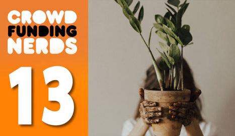 crowdfunding nerds organic marketing episode 13